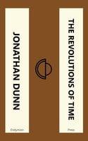 The Revolutions of Time - Jonathan Dunn