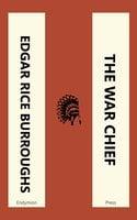 The War Chief - Edgar Rice Burroughs