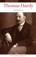 Thomas Hardy: The Complete Novels (ReadOn Classics) - Thomas Hardy