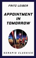 Appointment in Tomorrow - Randall Garrett, Fritz Leiber, Fox Holden, Rick Raphael