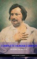 Honore de Balzac: the Complete Human Comedy - Honoré de Balzac