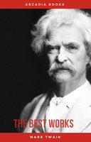 Mark Twain: The Best Works - Mark Twain