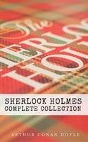 Sherlock Holmes: The Complete Collection - Arthur Conan Doyle,Mahon Classics