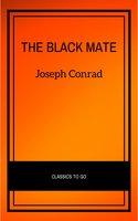 The Black Mate - Joseph Conrad