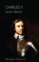 Charles II (Serapis Classics) - Jacob Abbott