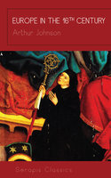 Europe in the 16th Century - Arthur Johnson