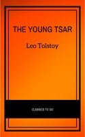 The Young Tsar - Leo Tolstoy