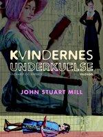 Kvindernes underkuelse - John Stuart Mill