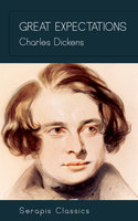 Great Expectations (Serapis Classics) - Charles Dickens