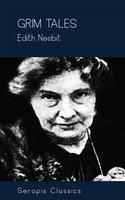 Grim Tales - Edith Nesbit