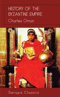 History of the Byzantine Empire - Charles Oman