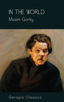 In the World - Maxim Gorky