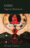 Karma (Serapis Classics) - Algernon Blackwood
