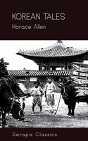 Korean Tales (Serapis Classics) - Horace Allen