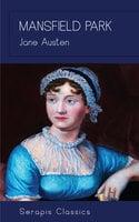Mansfield Park (Serapis Classics) - Jane Austen