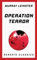 Operation Terror (Serapis Classics) - Murray Leinster