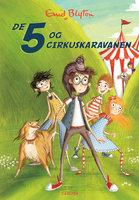 De 5 (5) - De 5 og cirkuskaravanen - Enid Blyton