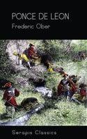 Ponce de Leon (Serapis Classics)