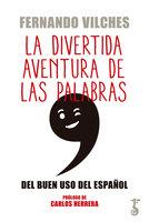 La divertida aventura de las palabras - Fernando Vilches