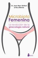 Microbiota femenina - Dr Jean-Marc Bohbot, Rica Étienne