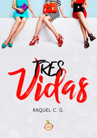 Tres vidas - Raquel CG