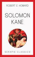 Solomon Kane (Serapis Classics) - Robert E. Howard