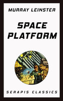Space Platform (Serapis Classics) - Murray Leinster