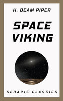 Space Viking (Serapis Classics) - H. Beam Piper