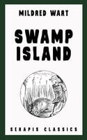 Swamp Island (Serapis Classics) - Mildred Wart