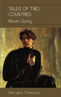 Tales of Two Countries (Serapis Classics) - Maxim Gorky