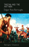 Tarzan and the Ant-Men (Serapis Classics) - Edgar Rice Burroughs