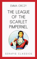 The League of the Scarlet Pimpernel - Emma Orczy
