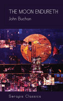 The Moon Endureth - John Buchan
