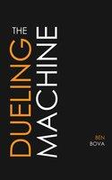 The Dueling Machine - Ben Bova