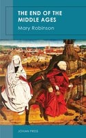 The End of the Middle Ages - Mary Robinson