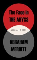 The Face in the Abyss - Abraham Merritt