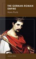 The German-Roman Empire - Hans Prutz