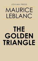 The Golden Triangle - Maurice Leblanc