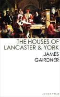 The Houses of Lancaster and York - James Gairdner