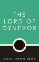 The Lord of Dynevor - Evelyn Everett-Green