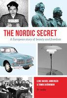The Nordic Secret : A European story of beauty and freedom - Tomas Björkman, Lene Rachel Andersen