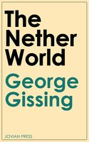 The Nether World - George Gissing