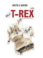 T-Rex - Mette X Kiefer