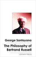 The Philosophy of Bertrand Russell - George Santayana