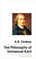 The Philosophy of Immanuel Kant - A. D. Lindsay
