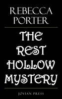 The Rest Hollow Mystery - Rebecca Porter