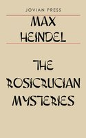 The Rosicrucian Mysteries - Max Heindel
