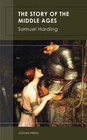 The Story of the Middle Ages - Samuel Harding