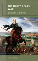 The Thirty Years War - Samuel Gardiner