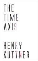 The Time Axis - Henry Kuttner